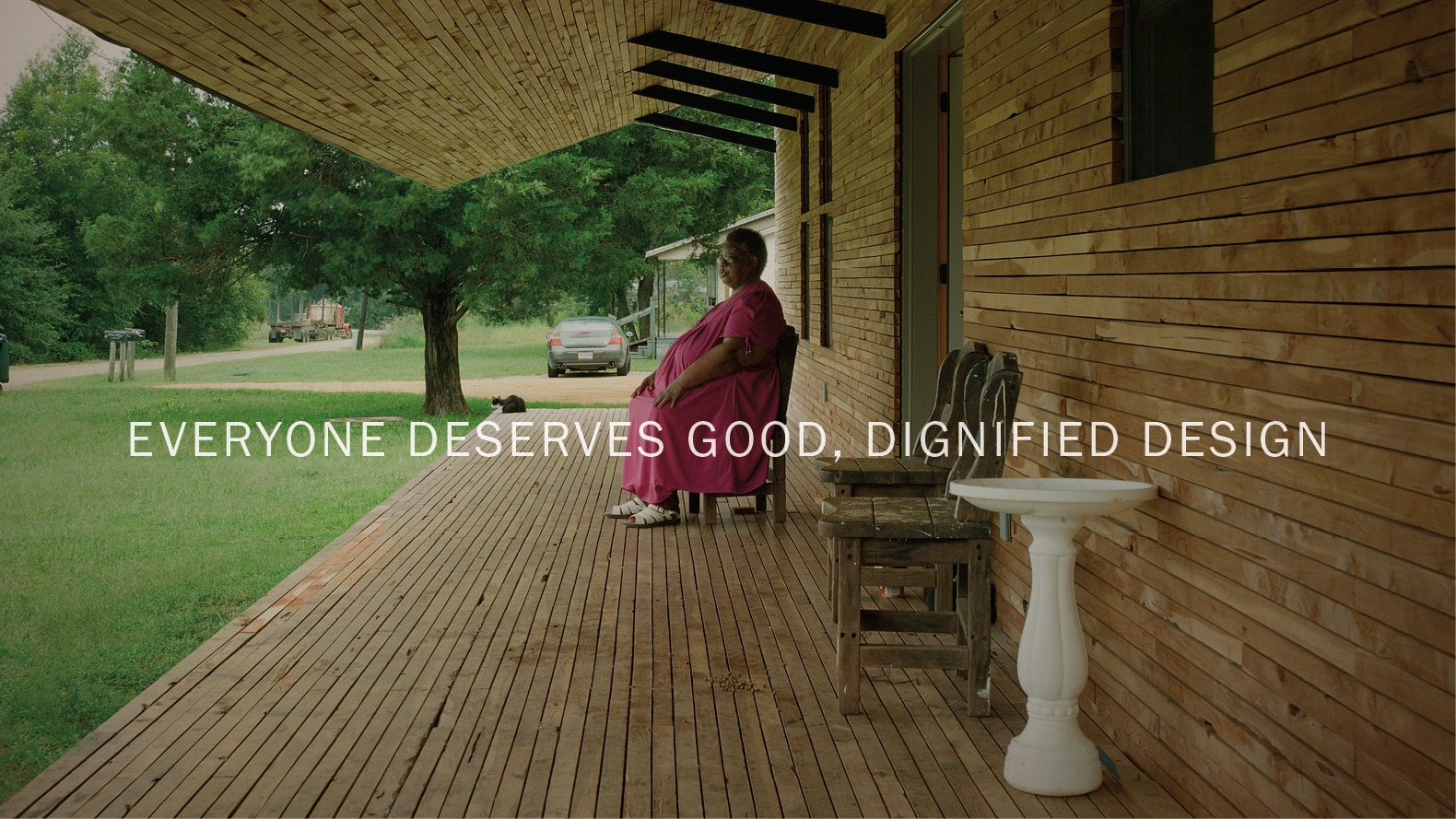 everyone deserves good, dignified design